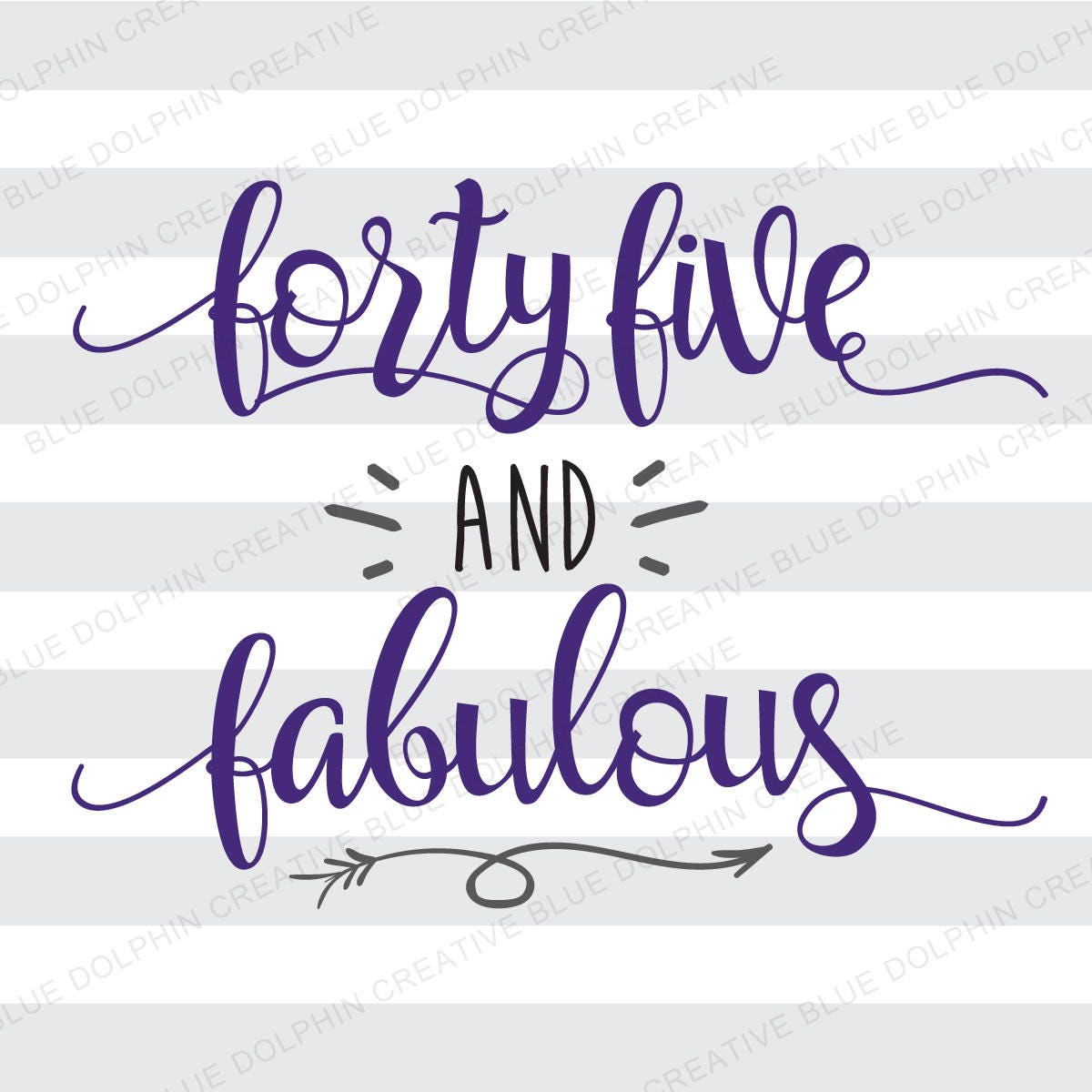 50 Fabulous Graphic: Forty Five And Fabulous SVG Png Pdf Jpg Ai Dxf, Birthday