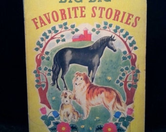 Now On Sale 1940's Vintage 1946 Big Big Favorite Stories Childrens Book Vintage Collectible Childrens Whitman Book Horse Animals Dogs