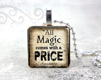All Magic Comes with A Price Necklace - Rumpelstiltskin Quote Once Upon A time Pendant 1 inch Wood Tile Fairy Tale Jewelry