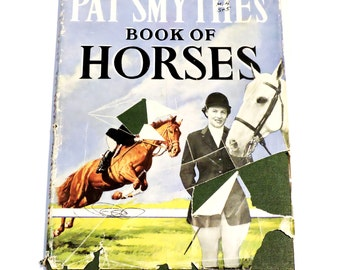 Pat Smythes Book of Horses, Vintage Equestrian Hardback Book, 2nd Edition 1956 itsyourcountry