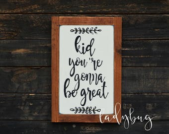 Kid, you're gonna be great. Rustic sign. Quotes for kids. Kids room decor. Inspirational quote for kids.  Made by Ladybug Design by Eu