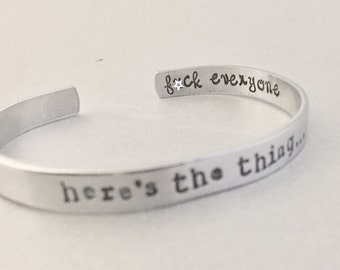 My Favorite Murder Bracelet - Here's the Thing -Hand Stamped Cuff in Aluminum or Brass - Proceeds to Benefit End the Backlog