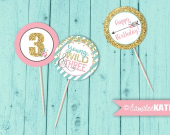 Young, Wild & Three Arrow / Printable 3rd Birthday Party Cupcake Toppers / Pink, Teal Blue, Gold Glitter / 2 inch round / INSTANT DOWNLOAD