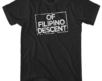 Of Filipino Descent T-Shirt - Men and Unisex - XS S M L XL 2x 3x 4x - Proud Filipino  Shirt, Pinoy Shirt, Pilipinas Shirt, Philippines Pride