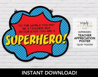 "INSTANT ""In Our Eyes You Are a Superhero"" Poster - Superhero Teacher Appreciation Door Decoration Printable"