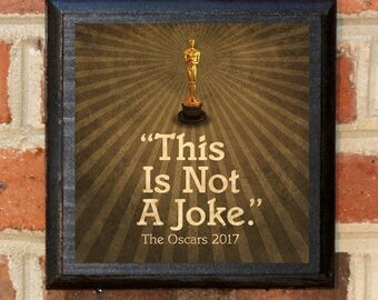 This is Not A Joke Quote 2017 Oscars Wall Art Sign Plaque Gift Present Vintage Style La La Land Moonlight Movie Best Picture Beatty Classic
