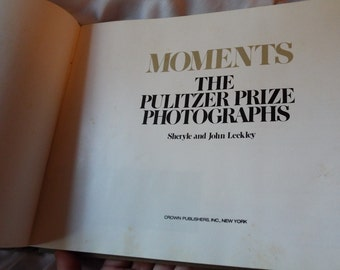 Moments The Pulitzer Prize Winning Photographs 1978 Leekley Historical Book