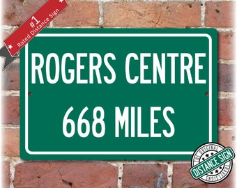Personalized Highway Distance Sign To: Rogers Centre, Home of the Toronto Blue Jays