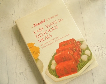 A Campbell Cookbook - Easy Ways To Delicious Meals - Copyright 1970
