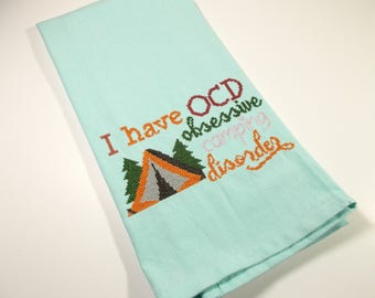 OCD - Obsessive Camping Disorder - Camping  Humor - Cross Stitch -  Embroidered Towel - Kitchen Towel - 10 dollar gift - Funny  Towel - gift