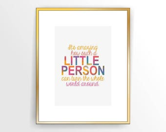 Nursery Girl Printable quote print It's amaizing how such a little person can turn the whole world around INSTANT DOWNLOAD