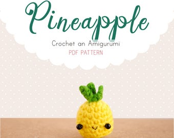 Pineapple Amigurumi Pattern, Pineapple Crochet Pattern, Pineapple Amigurumi PDF pattern, food amigurumi