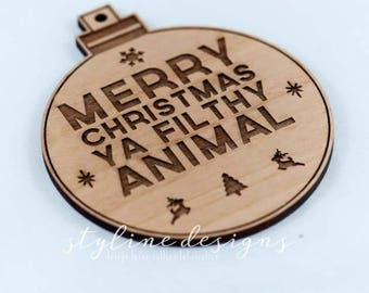 Merry Christmas ya Flithy Animal Humor Gift Tag or Ornament - Humor Laser cut and Etched on Wood