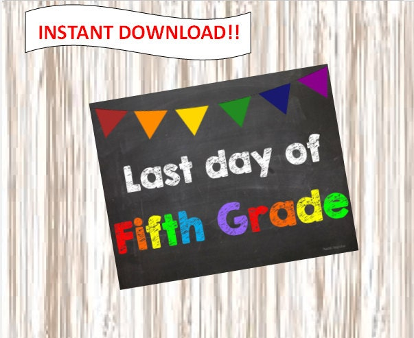 Last day of Fifth Grade. 5th Grade. picture.poster.sign