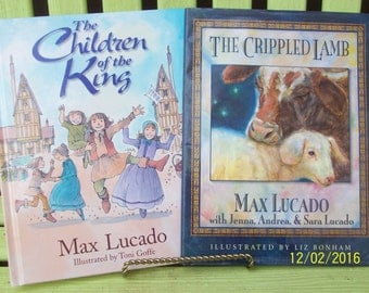 The Children of the King and The Crippled Lamb by Max Lucado