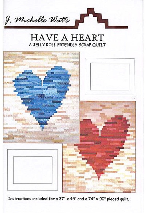 Have A Heart Quilt Pattern By J Michelle Watts Nice