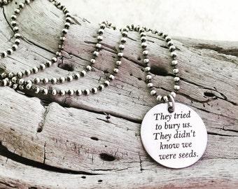 They Tried To Bury Us Necklace