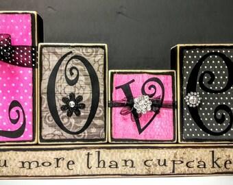 Love You More Than Cupcakes Wood Blocks