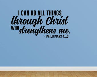 Wall Decal I Can Do All Things Through Christ Who Strengthens Me Wall Decal Bible Verse Wall Decal (JP264)