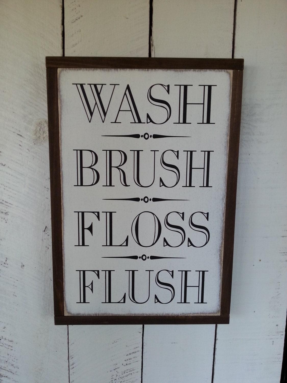 Bathroom sign for home - Wash Brush Floss Flush Sign Bathroom Sign Farmhouse Decor Rustic Bathroom Decor Home Decor Bathroom Signs Childrens Signs
