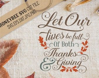 Let Our Lives Be Full Of Thanks and Giving svg Country decor svg Thanksgiving svg Kitchen svg Country Kitchen svg Silhouette svg Cricut svg