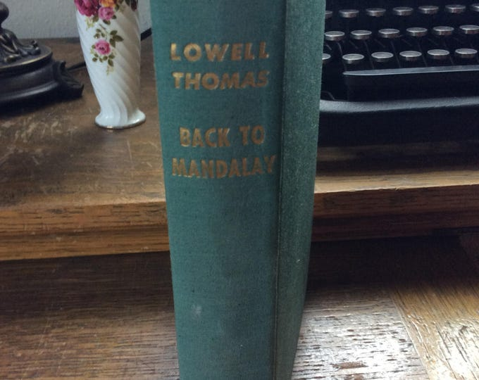 Back to Mandalay By Lowell Thomas, vintage 1951 book by Lowell Thomas, General Wingate, vintage adventures stories