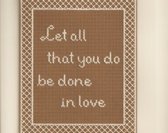 Let All That You Do Be Done in Love - Counted Cross Stitch Chart - PDF Instant Download