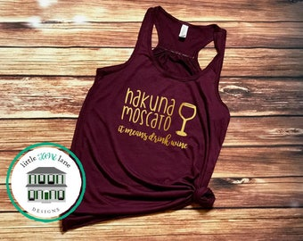 Wine Shirt | Wine Lovers Shirt | Funny Wine Shirt |  Hakuna Moscato | Brunch Shirt | Gifts for Her | Gifts for Mom | Mommy Needs a Drink