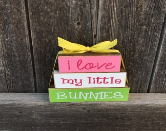 I love my little bunnies-Easter Mini wood blocks