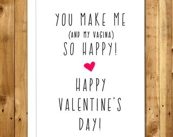 Funny Valentine Card. Naughty Valentines Day Card. Sexy Valentine. For Him. You Make Me & My Vagina So Happy