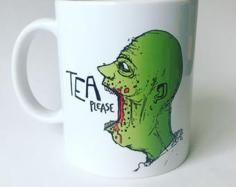 Tea Please. A Polite Zombie Mug - Cup - Ceramic Mug - Tea