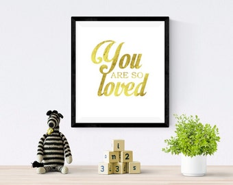 """REAL GOLD FOIL print """"You are so loved"""" print 