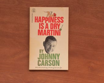Happiness is a Dry Martini by Johnny Carson. Book of cartoons, humor. Illustrated 1960s, 1968