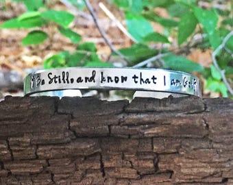 Be still and know that I am God cuff bracelet, inspirational bracelet, strength cuff bracelet, christian jewlery, religious jewelry