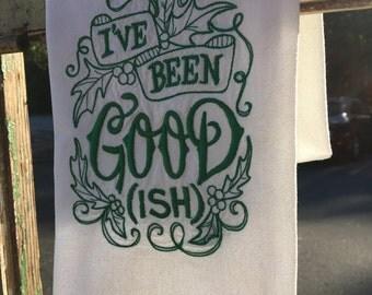 I've Been Good(ish) Christmas Flour Sack Dishtowel-Towel-Kitchen-Embroidered