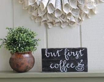 But First Coffee Sign, Coffee Sign, Coffee Bar Decor,Distressed Kitchen Decor,Coffee Wall Art,Coffee Lover,Coffee Gift, Coffee Kitchen Decor