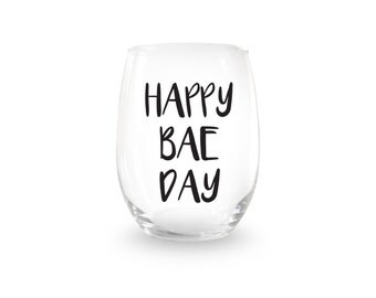Happy Bae Day Stemless Wine Glass > Funny Gift > Birthday Gifts > Funny Wine Glasses > Funny Wine Sayings > Wine Gifts