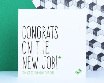 Funny new job card, Leaving card, Good luck in the new job, Congrats on the new job try not to moan about this one