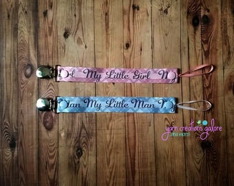Pacifier Holder--My Little Girl--My Little Man