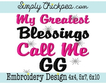 Embroidery Design - My Greatest Blessings Call Me GG - Sparkles - Grandma - For 4x4 5x7 and 6x10 Hoops