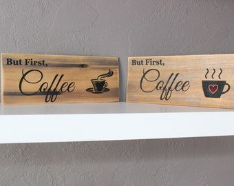 But First, Coffee Wooden Sign, Engraved & Painted Reclaimed Wood, Distressed Rustic Home Decor, Gift For Coffee Lover Caffeine Coffee Bar