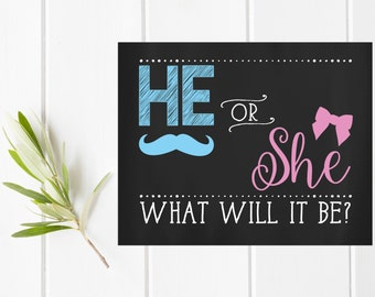 He or she what will it be? Gender reveal chalkboard sign printable 5x7 and 8x10
