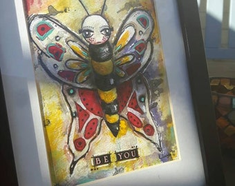 Be you. Bee and butterfly art.by Leeanne Langton. Whimsical one of a kind.black frame(half price )