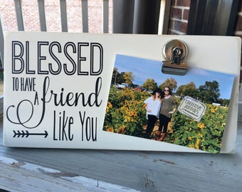 """Blessed to have a Friend like you Photoboard Frame w/ Bulldog Clip  // Photo Board // Picture Frame // 4""""x6"""" Photo Frame // Memo Board"""