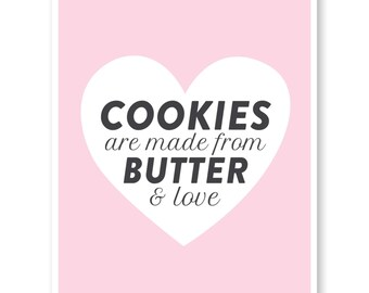 Cookies Are Made Of Butter And Love - Cookie Quote - Dessert Quote - Kitchen Print - Kitchen Art - Kitchen Art Decor  - Chalkboard Kitchen