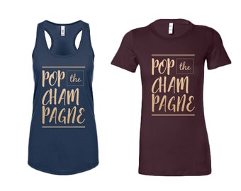 Women's Pop the Champagne Tank Top OR Tee / Women's graphic tank with Gold Metallic design