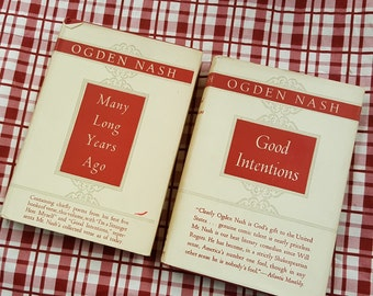 Two Books of Poetry by Ogden Nash ~ Many Long Years Ago and Good Intentions