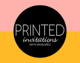 Printed Invitations Shipped with Envelopes for any current Pretty Plain Janes Invite Design