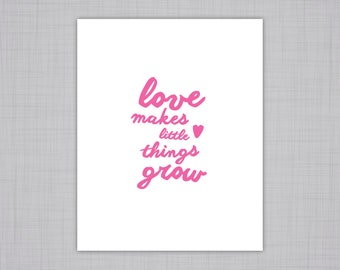 Wall Decor | Wall Art | Love Makes Little Things Grow | Quote | Art Print | Nursery Wall Art | Love Grows