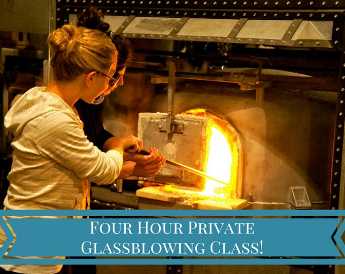 Four Hour Private Glassblowing Class for Two People!